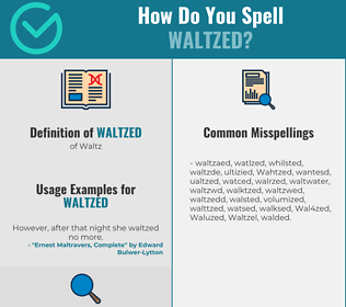 Correct spelling for Waltzed