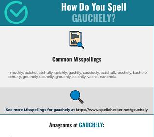 Correct spelling for gauchely