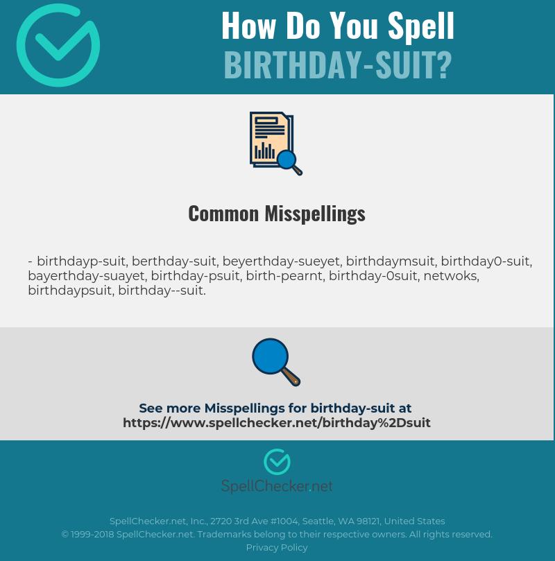 Correct Spelling For Birthday Suit Spellchecker Net