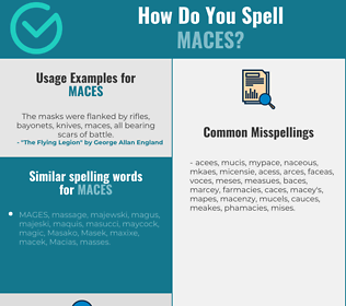 Correct spelling for maces