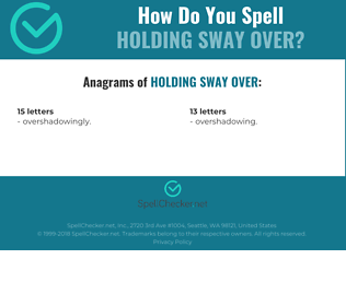 Correct spelling for holding sway over