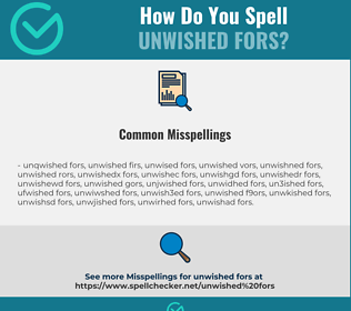 Correct spelling for unwished fors