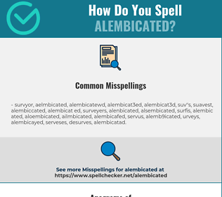 Correct spelling for alembicated