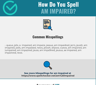 Correct spelling for am impaired