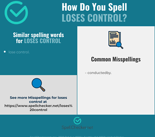 Correct spelling for loses control