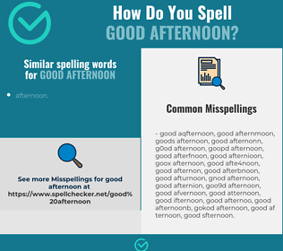 Correct spelling for good afternoon