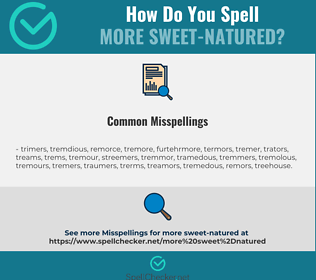 Correct spelling for more sweet-natured