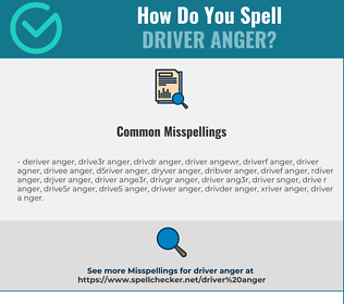Correct spelling for driver anger