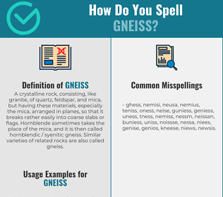 Correct spelling for gneiss