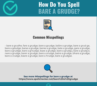 Correct spelling for bare a grudge