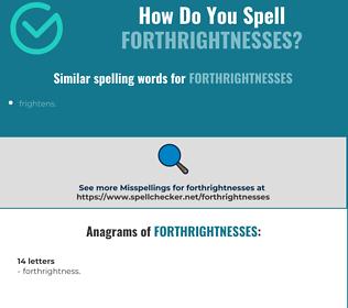 Correct spelling for forthrightnesses