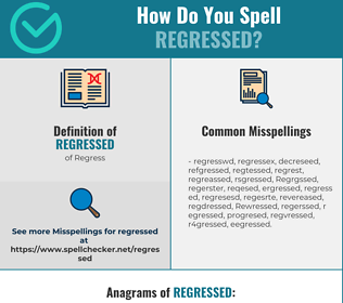 Correct spelling for Regressed