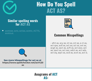 Correct spelling for act as
