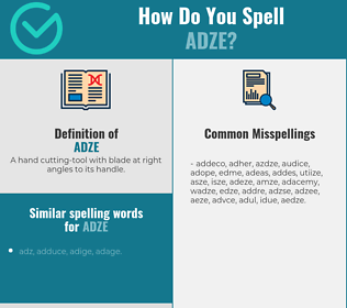 Correct spelling for adze
