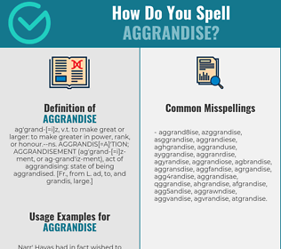Correct spelling for aggrandise