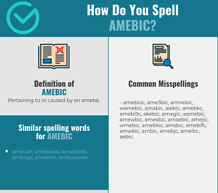 Correct spelling for amebic