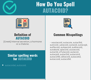 Correct spelling for autacoid