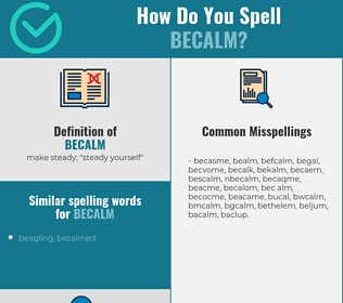 Correct spelling for becalm