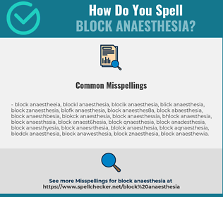 Correct spelling for Block Anaesthesia