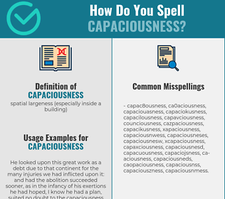 Correct spelling for capaciousness