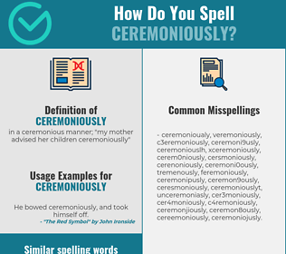 Correct spelling for ceremoniously