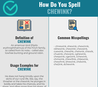 Correct spelling for chewink