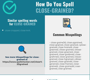 Correct spelling for close-grained