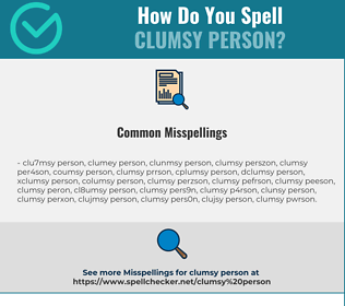 Correct spelling for clumsy person