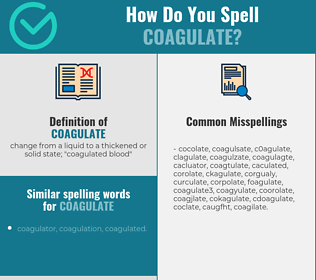 Correct spelling for coagulate