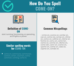 Correct spelling for come-on [Infographic] | Spellchecker net