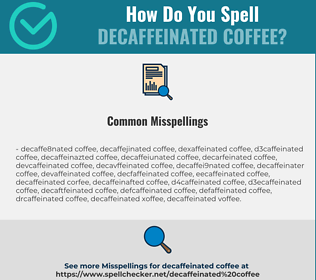 Correct spelling for decaffeinated coffee