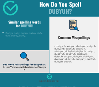 Correct spelling for dubyuh