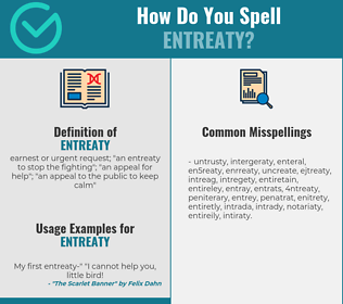 Correct spelling for entreaty