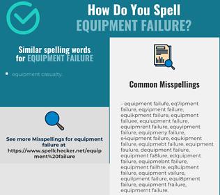Correct spelling for equipment failure