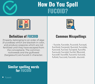 Correct spelling for fucoid