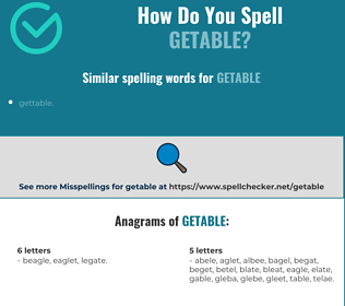 Correct spelling for getable