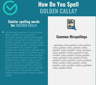 Correct spelling for golden calla