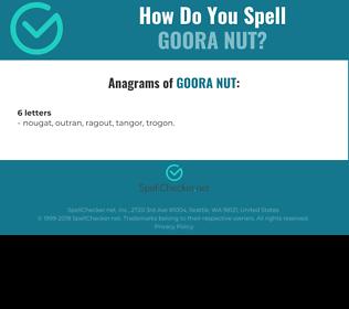 Correct spelling for Goora Nut