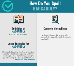 Correct spelling for haggardly