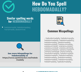 Correct spelling for hebdomadally