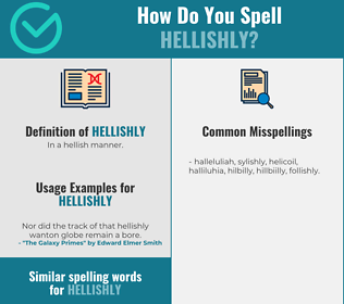 Correct spelling for hellishly
