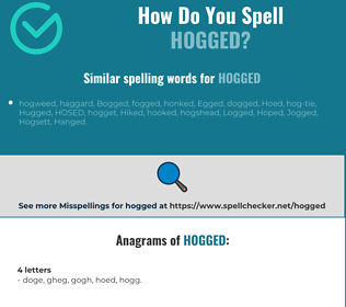 Correct spelling for hogged