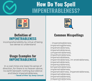 Correct spelling for impenetrableness