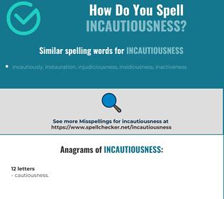 Correct spelling for incautiousness