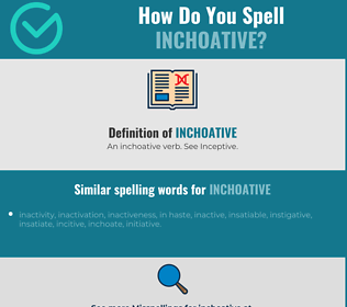 Correct spelling for inchoative