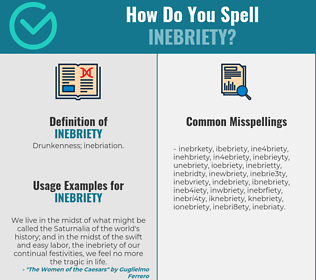 Correct spelling for inebriety