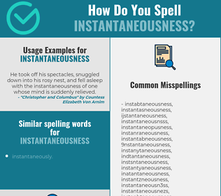 Correct spelling for instantaneousness
