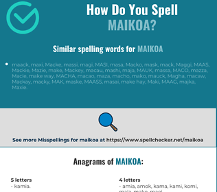 Correct spelling for maikoa