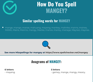 Correct spelling for mangey