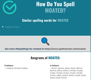 Correct spelling for moated